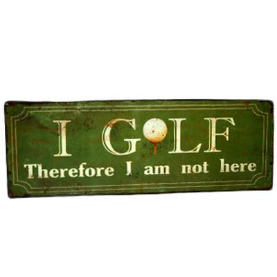 Click to get I Golf Therefore I am Tin Sign