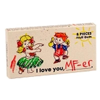Click to get I Love You MFer Gum