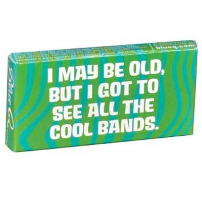 Click to get I May Be Old But I Saw All the Cool Bands Gum